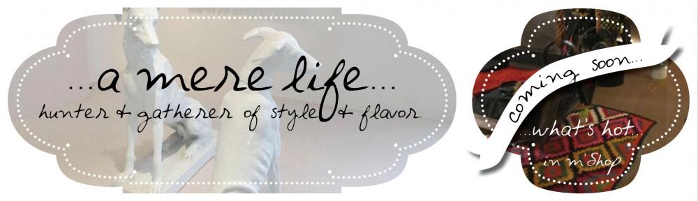a Mere Life